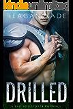 Drilled: A Bad Boy Sports Romance