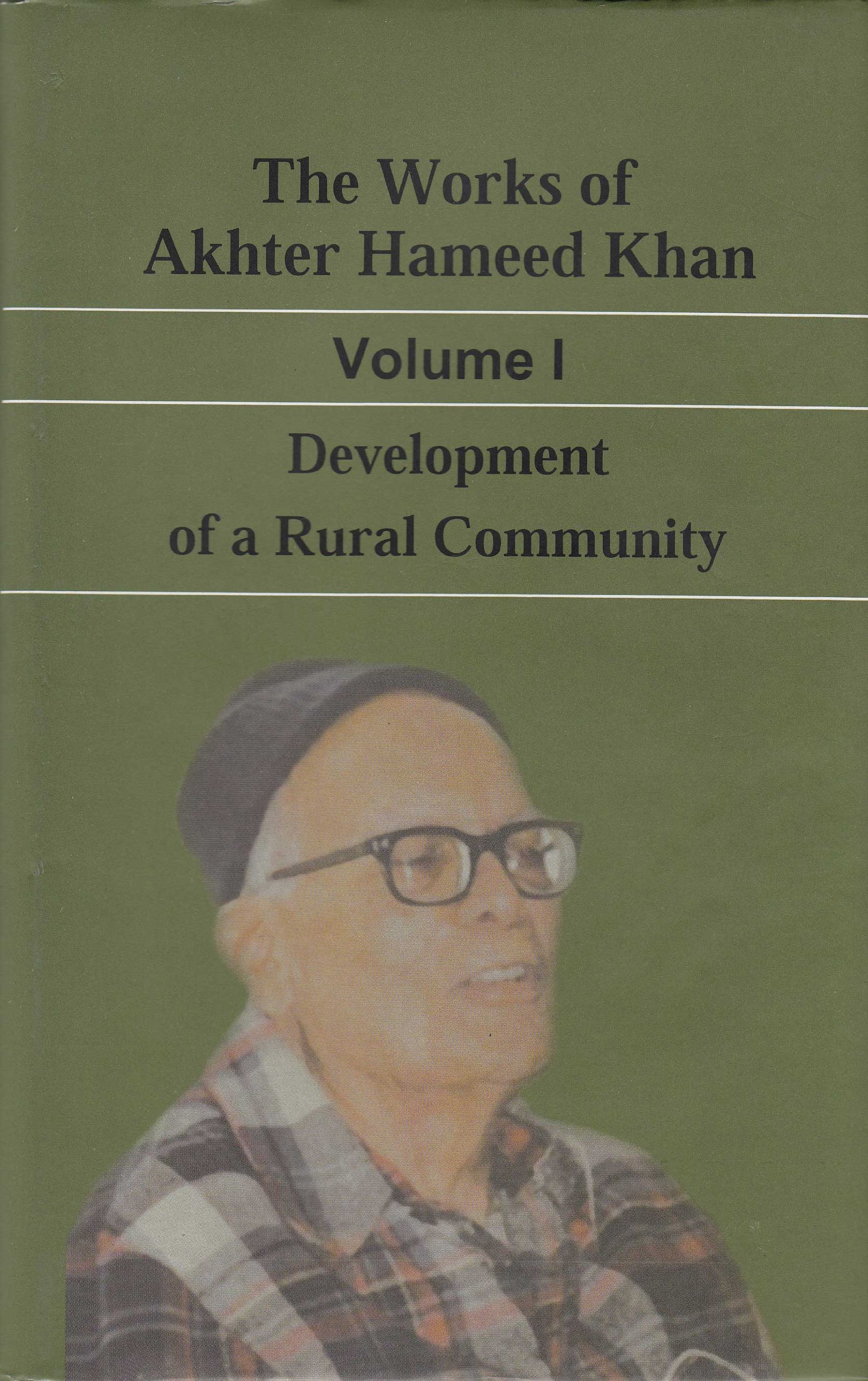 The Works of Akhter Hameed Khan, Volume 1: Development of a Rural Community ebook
