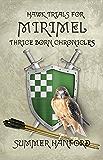 Hawk Trials for Mirimel:Thrice Born Chronicles