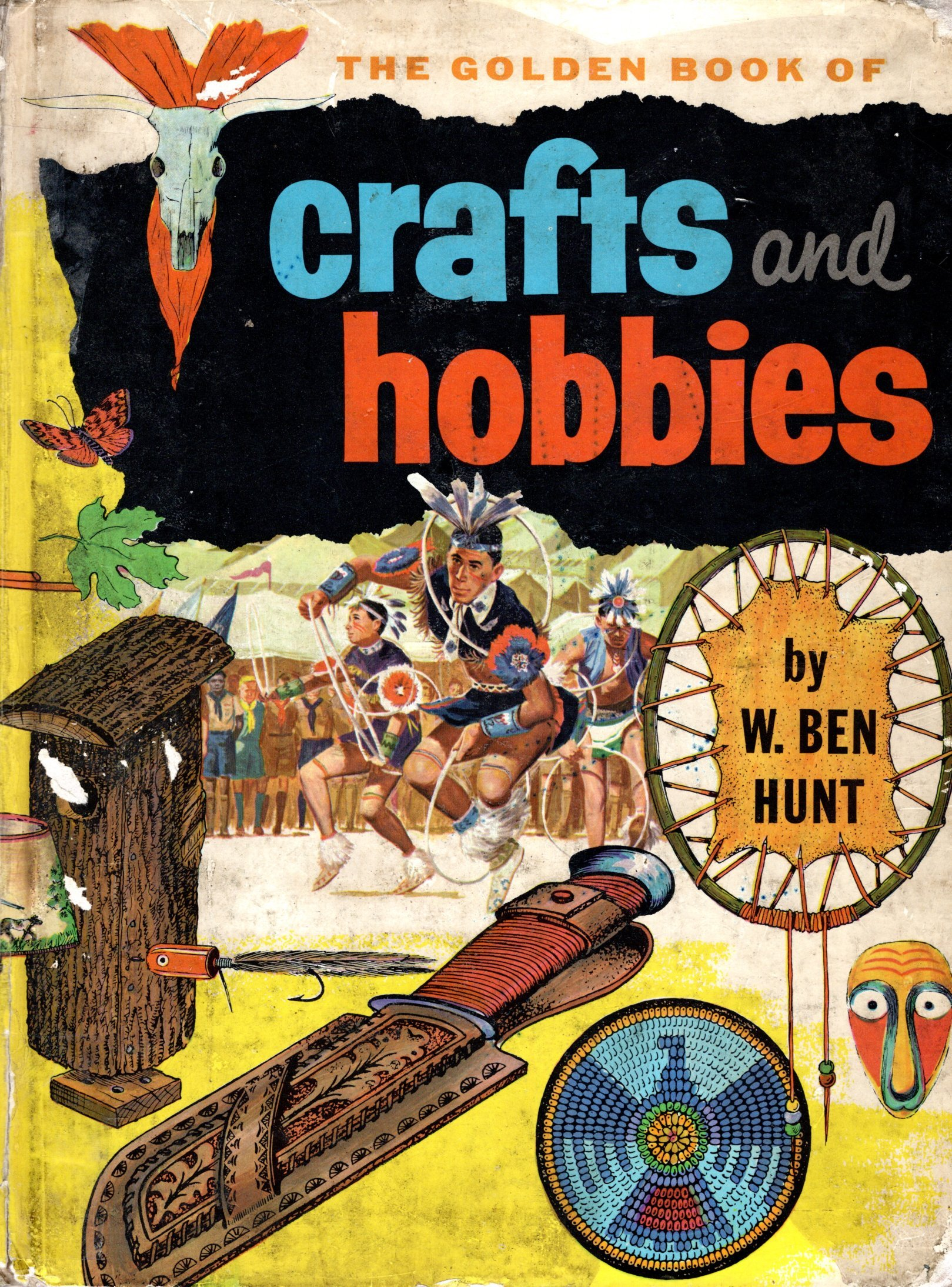 By W Ben Hunt The Golden Book of Crafts and Hobbies