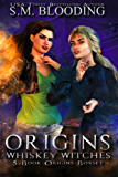 Whiskey Witches Series: Books 0-4 (Whiskey Witches Series Boxset Book 1)