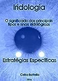 Iridologia - O significado dos principais tipos e sinais iridológicos: Estratégias específicas