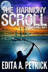 The Harmony Scroll (Peacetaker Series Book 2) Kindle Edition