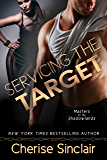 Servicing the Target (Masters of the Shadowlands Series Book 10)