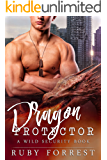 Dragon Protector: A WILD Security Book (The Protector Series 2)
