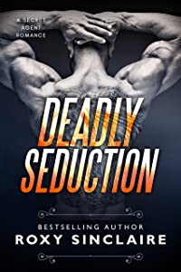 Deadly Seduction (Romantic Secret Agents Series Book 2)