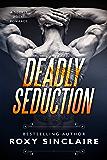 Deadly Seduction (Romantic Secret Agents Series Book 2)