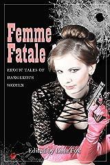Femme Fatale: Erotic Tales of Dangerous Women