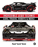 Incredible LEGO Technic: Cars, Trucks, Robots & More!