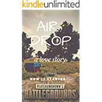 Air Drop: A Love Story(by RainMan): How it all started............