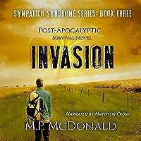 Invasion: A Post-Apocalyptic Survival Novel (Sympatico Syndrome, Book 3)