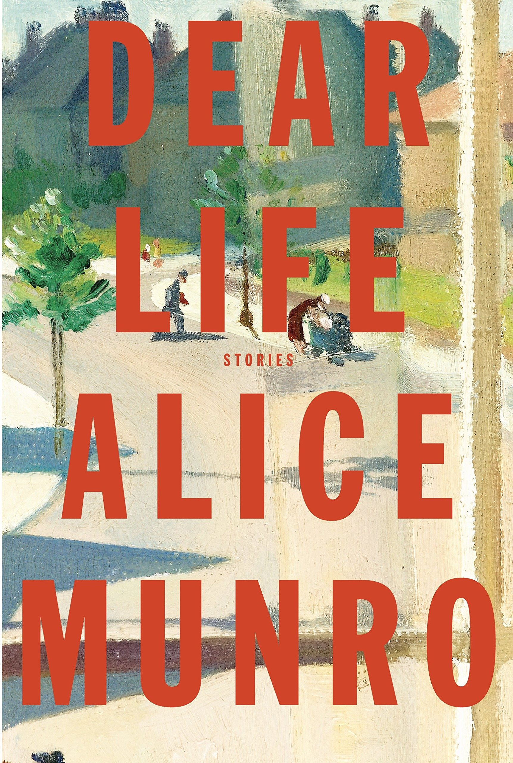 Dear Life: Stories, Munro, Alice