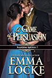 A Game of Persuasion: Extended Prologue for The Art of Ruining a Rake (Scandalous Spinsters Book 3)