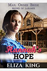 MAIL ORDER BRIDE: Hannah's Hope: Clean Historical Western Romance (Mail Order Brides of Laramie Book 2) Kindle Edition