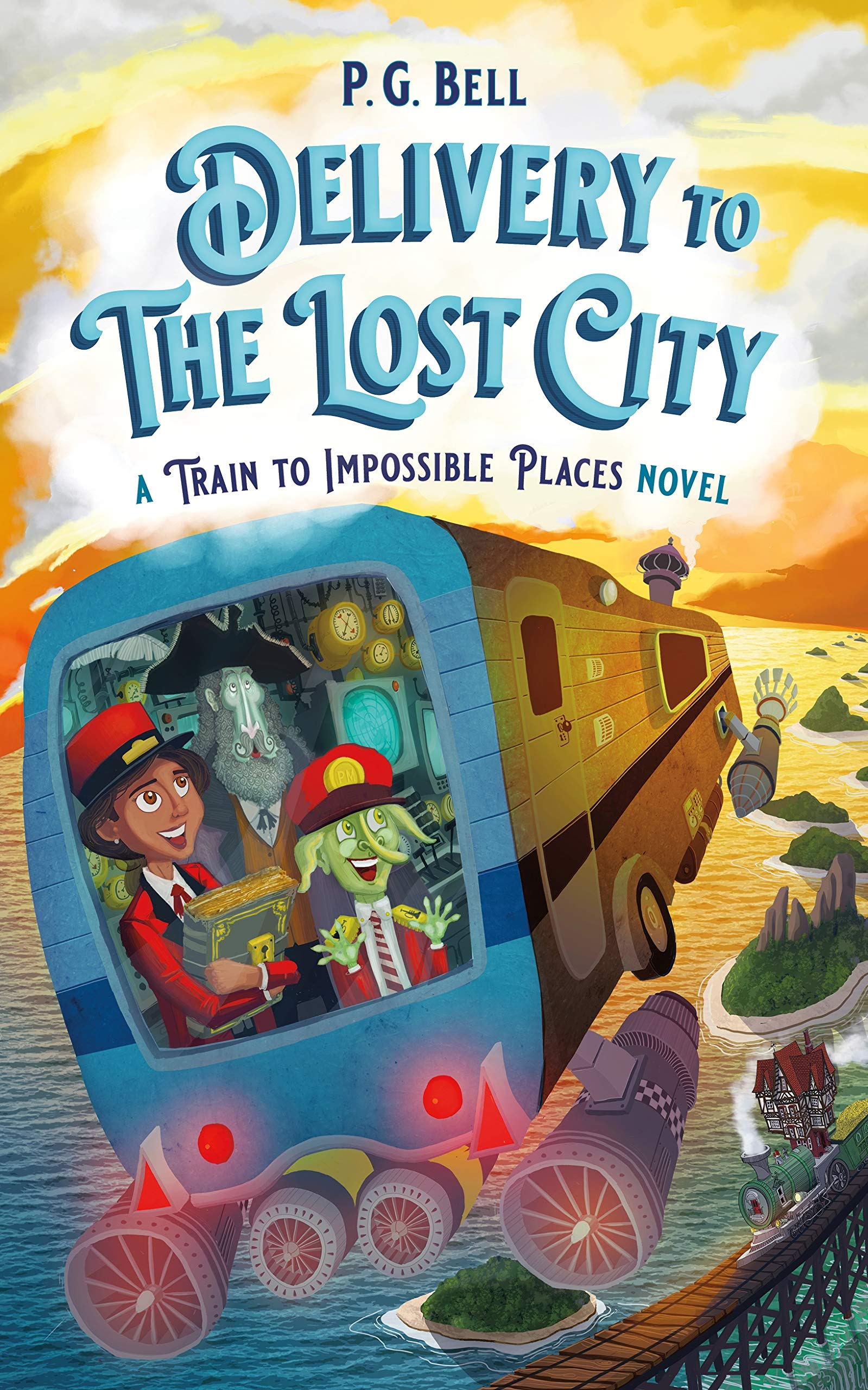 Delivery to the Lost City: A Train to Impossible Places Novel (Train To Impossible Places, 3)