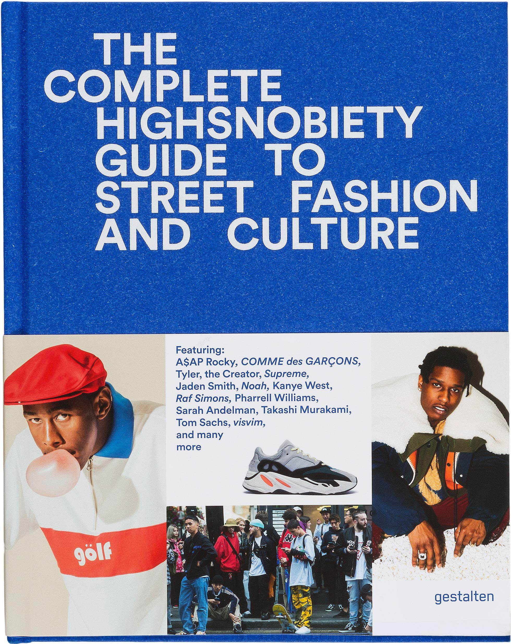 bb9cfec9e6a309 The Incomplete  Highsnobiety Guide to Street Fashion and Culture Hardcover  – September 17