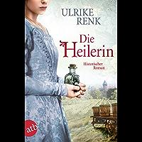 Die Heilerin: Historischer Roman (German Edition)