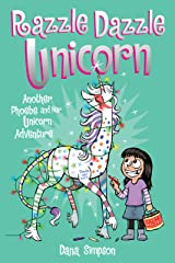 Razzle Dazzle Unicorn (Phoebe and Her Unicorn Series Book 4): Another Phoebe and Her Unicorn Adventure Kindle Edition