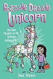 Razzle Dazzle Unicorn (Phoebe and Her Unicorn Series Book 4): Another Phoebe and Her Unicorn Adventure