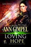 Loving Hope: Military Romance (GenTech Rebellion Book 4)