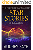 Star Stories - Epilogues (The Fixers of KarmaCorp Book 7)