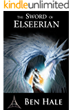 The Sword of Elseerian: The White Mage Saga #2 (The Chronicles of Lumineia)