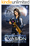 Persephone Evasion (Star Streaker Book 5)