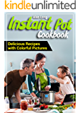 Instant Pot Cookbook: Easy and Healthy Recipes for Your Electric Pressure Cooker. Simple And Quality Guide For Beginners And Advanced.