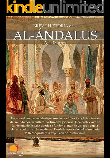 Breve historia de Al-Ándalus eBook: Rubio, Ana Martos: Amazon.es: Tienda Kindle