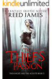 The Thief's Passion (The Knight and the Acolyte Book 3)