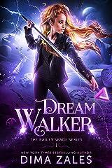 Dream Walker (Bailey Spade Book 1) Kindle Edition