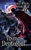 The Thorn of Dentonhill (Maradaine Novels)