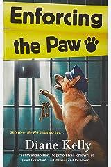 Enforcing the Paw: A Paw Enforcement Novel Mass Market Paperback
