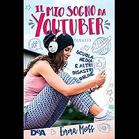 Il mio sogno da Youtuber: Scuola media e altri disastri online