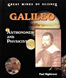 Galileo: Astronomer and Physicist (Great Minds of Science)