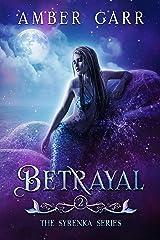 Betrayal (The Syrenka Series Book 2) Kindle Edition