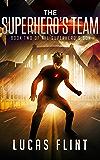 The Superhero's Team (The Superhero's Son Book 2)
