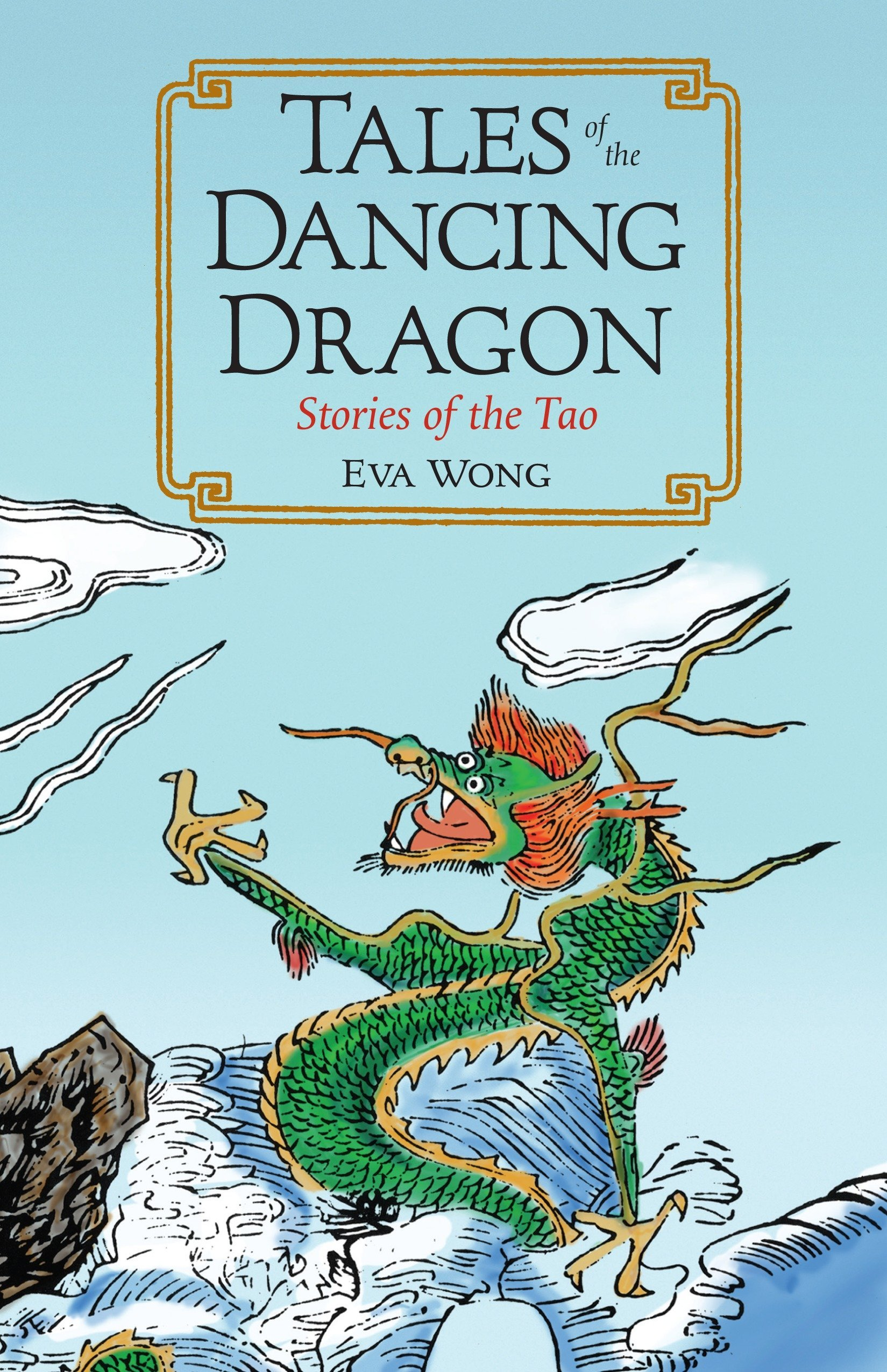 Tales of the Dancing Dragon: Stories of the Tao: Eva Wong ...