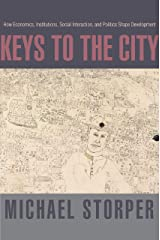 Keys to the City: How Economics, Institutions, Social Interaction, and Politics Shape Development Hardcover