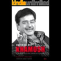 Anything But Khamosh: The Shatrughan Sinha Biography