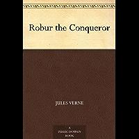 Robur the Conqueror (Wildside Classics) (English Edition)