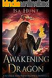 Awakening Dragon: A Reverse Harem Paranormal Romance (The Legend of the Fire Drakes Book 1)