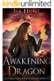 Awakening Dragon: A Reverse Harem Paranormal Romance (The Legend of the Fire Drakes Book 1) (English Edition)