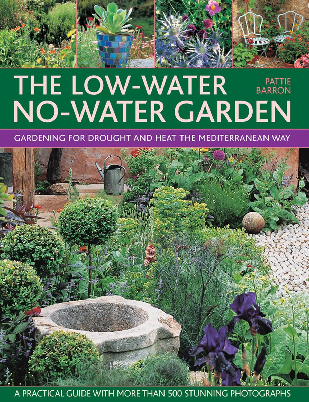 Charmant The Low Water No Water Garden: Gardening For Drought And Heat The  Mediterranean Way: Pattie Barron, Simon McBridge, Richard Mabey:  9781780194219: ...