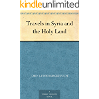 Travels in Syria and the Holy Land (English Edition)