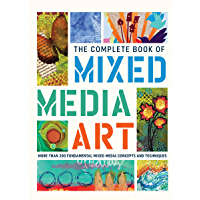 The Complete Book of Mixed Media Art (The Complete Book of ...)