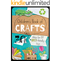 Children's Book of Crafts: 30 Ideas for DIY Eco-Friendly Toys (Educational series for kids 4-9 years 4)