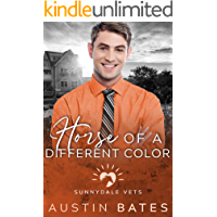 Horse Of A Different Color (Sunnydale Vets Book 5)