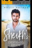 The Sheikh's Destined Bride - A Sheikh Romance