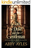 The Lady The Duke And The Gentleman: A Historical Regency Romance Novel (English Edition)